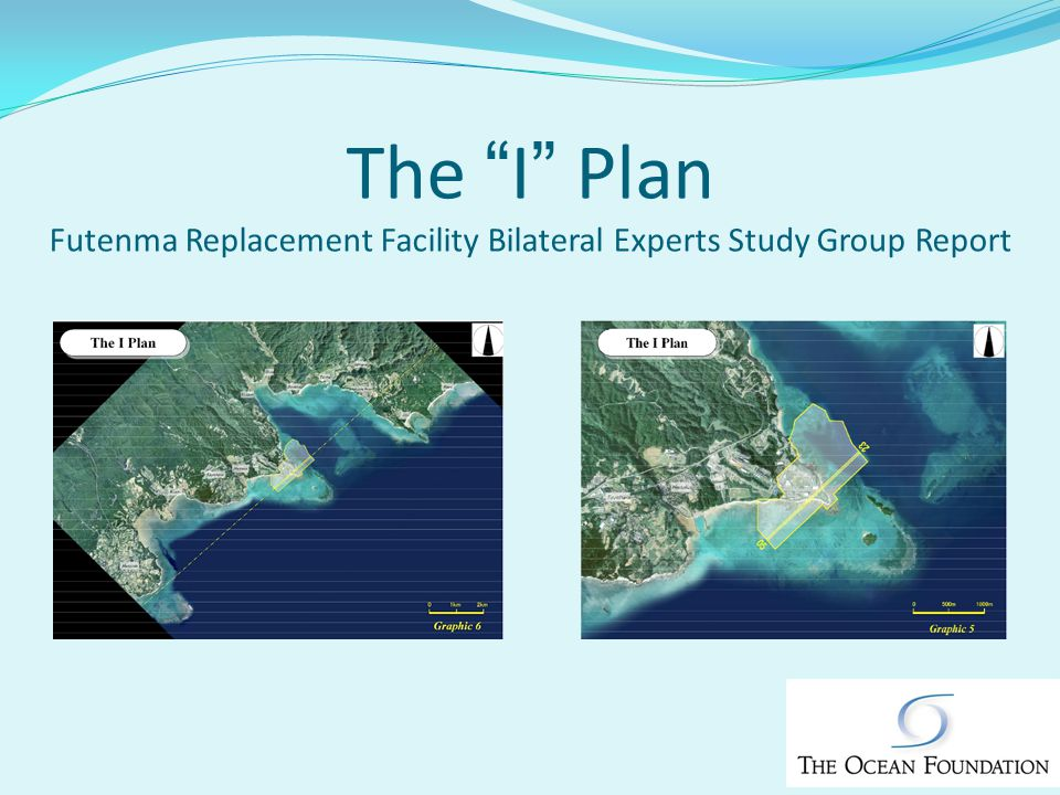 The I Plan Futenma Replacement Facility Bilateral Experts Study Group Report