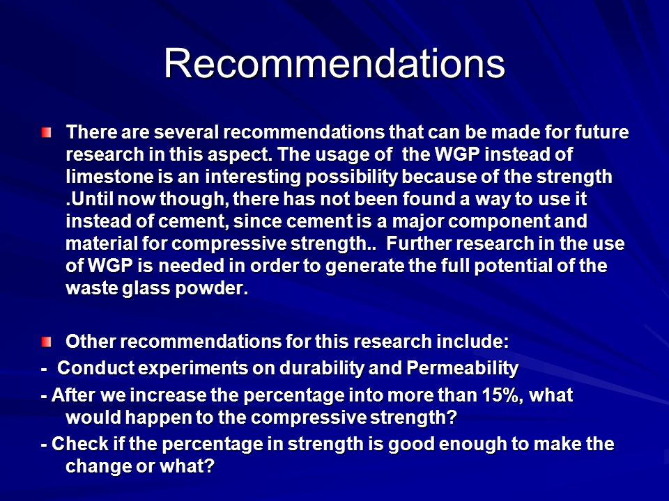 Recommendations There are several recommendations that can be made for future research in this aspect.
