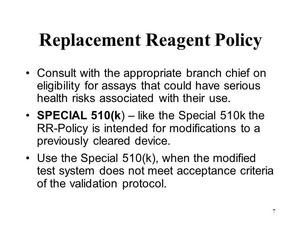 7 Replacement Reagent Policy Consult with the appropriate branch chief on eligibility for assays that could have serious health risks associated with