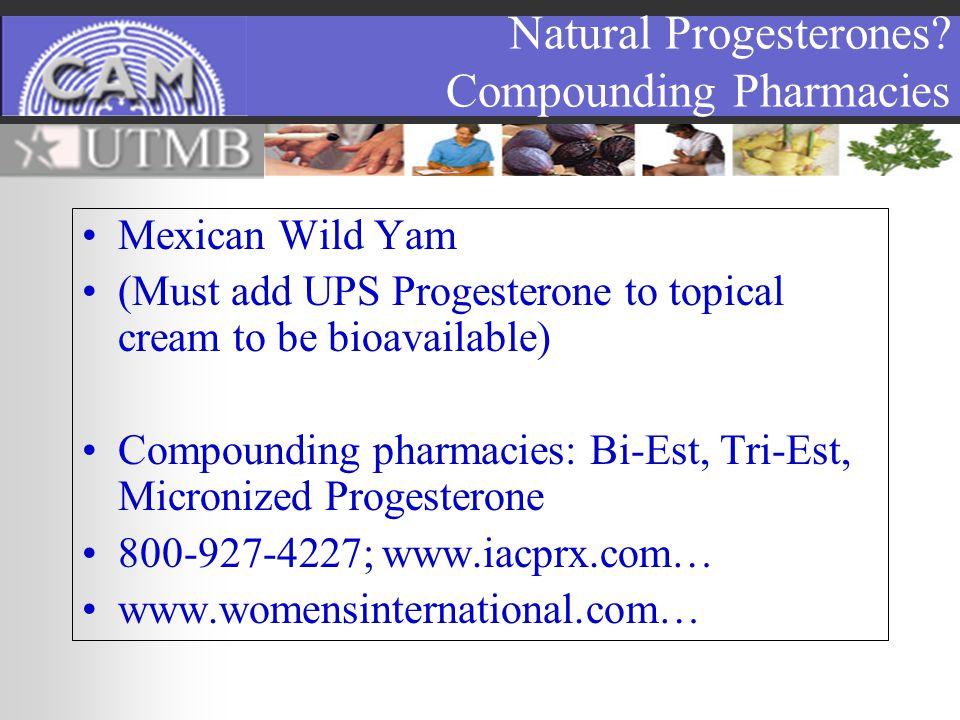 Natural Progesterones.