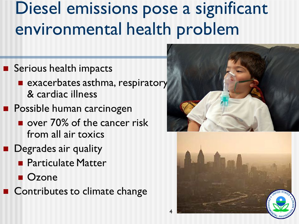 4 Diesel emissions pose a significant environmental health problem Serious health impacts exacerbates asthma, respiratory & cardiac illness Possible human carcinogen over 70% of the cancer risk from all air toxics Degrades air quality Particulate Matter Ozone Contributes to climate change