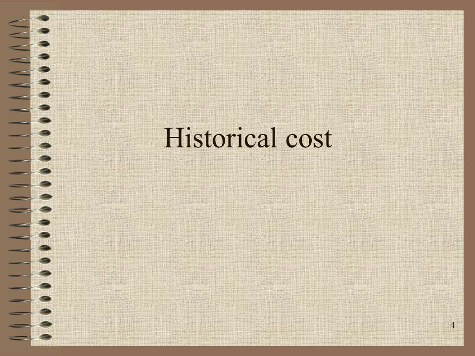 4 Historical cost