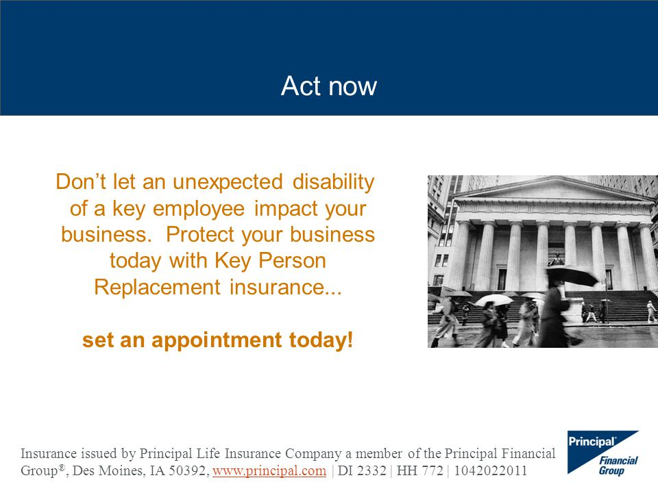 Act now Dont let an unexpected disability of a key employee impact your business.