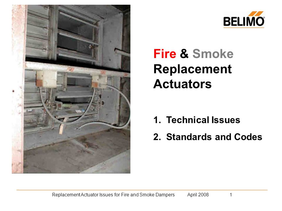 Replacement Actuator Issues for Fire and Smoke Dampers April 2008 12 3.