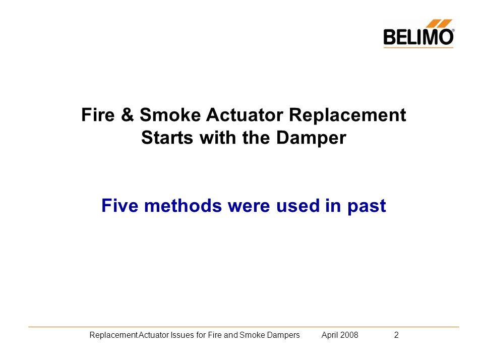 Replacement Actuator Issues for Fire and Smoke Dampers April 2008 3 1.