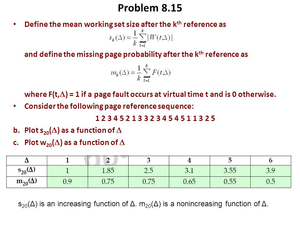 Define the mean working set size after the k th reference as and define the missing page probability after the k th reference as where F(t, ) = 1 if a
