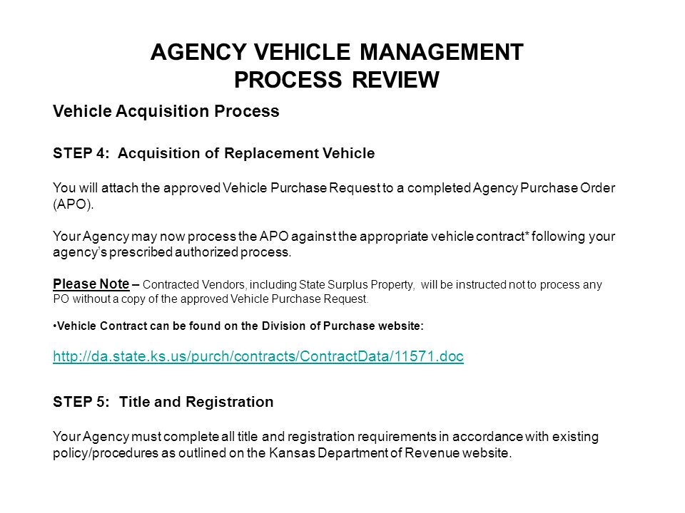 AGENCY VEHICLE MANAGEMENT PROCESS REVIEW Vehicle Acquisition Process STEP 4: Acquisition of Replacement Vehicle You will attach the approved Vehicle P