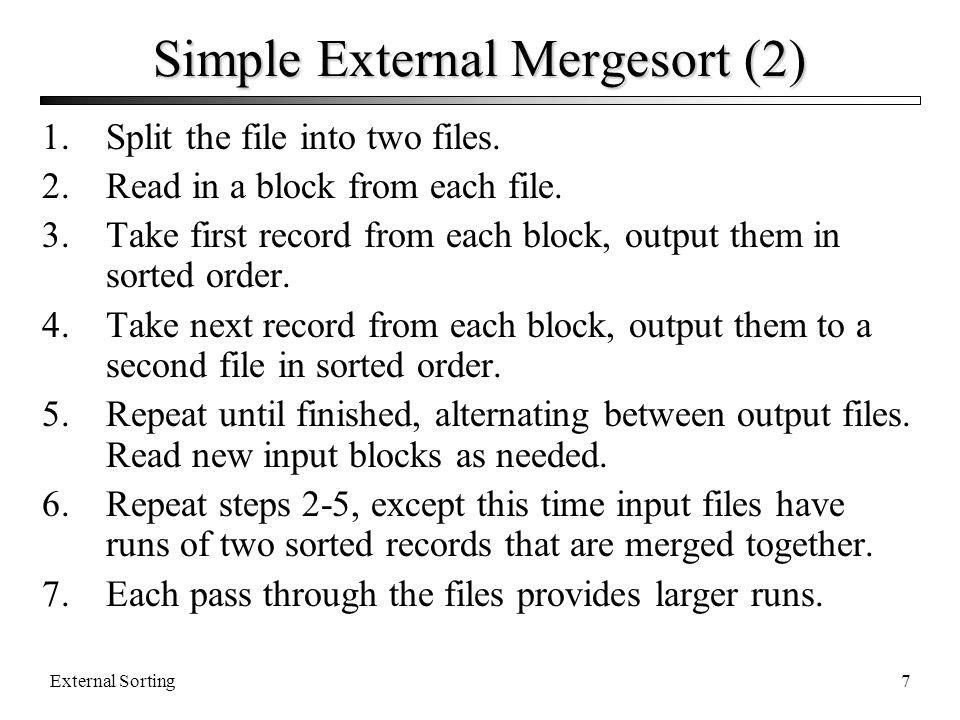 External Sorting8 Simple External Mergesort (3)