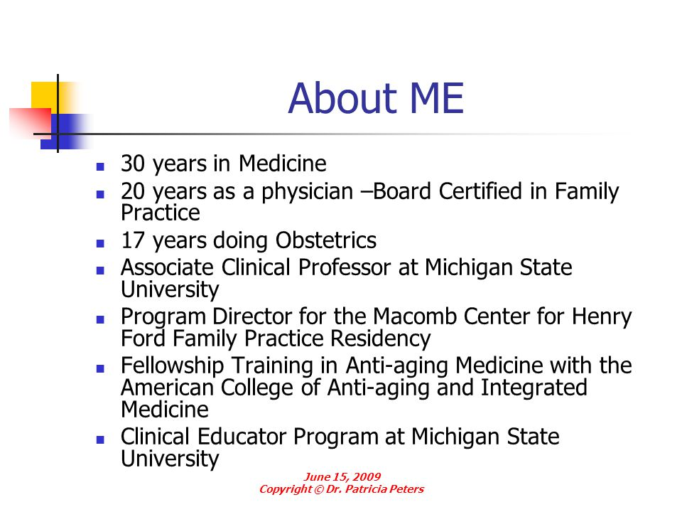 About ME 30 years in Medicine 20 years as a physician –Board Certified in Family Practice 17 years doing Obstetrics Associate Clinical Professor at Mi