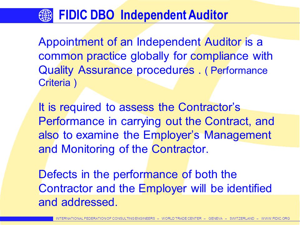 INTERNATIONAL FEDERATION OF CONSULTING ENGINEERS – WORLD TRADE CENTER – GENEVA – SWITZERLAND – WWW.FIDIC.ORG FIDIC DBO Independent Auditor Appointment