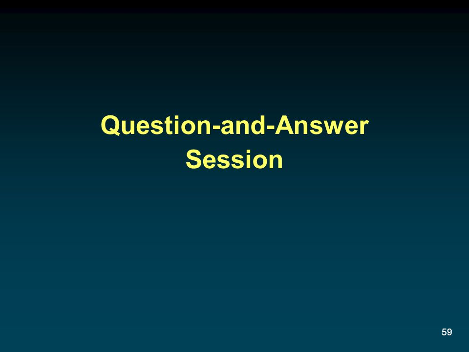 59 Question-and-Answer Session