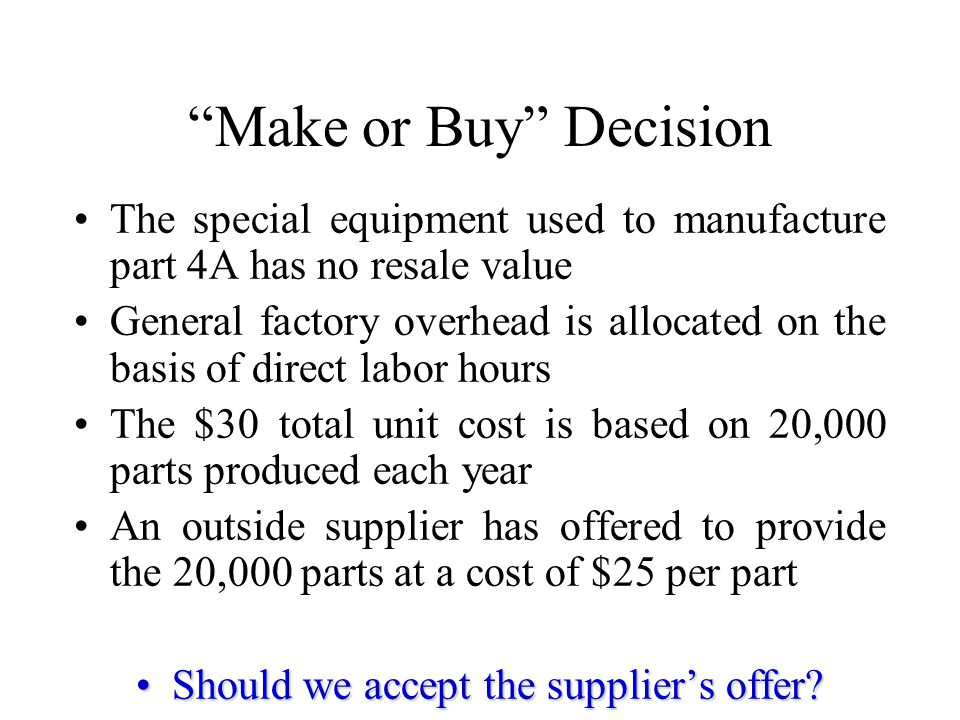 Analysis of Special Pricing Decisions Lets take a look at another decision faced by many businesses: W Another firm has offered to pay us $10 for a product that normally sells for $25.