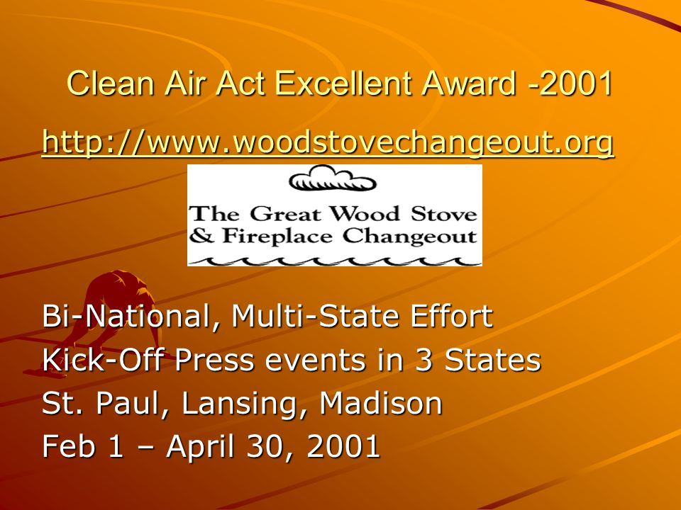 Clean Air Act Excellent Award Bi-National, Multi-State Effort Kick-Off Press events in 3 States St.