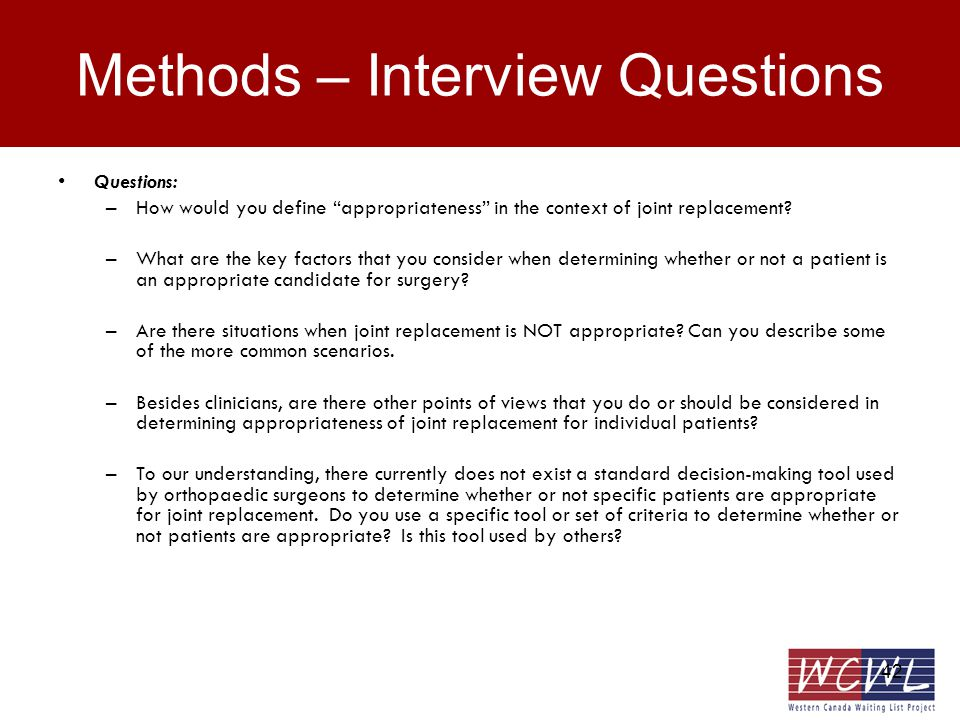 42 Methods – Interview Questions Questions: –How would you define appropriateness in the context of joint replacement.