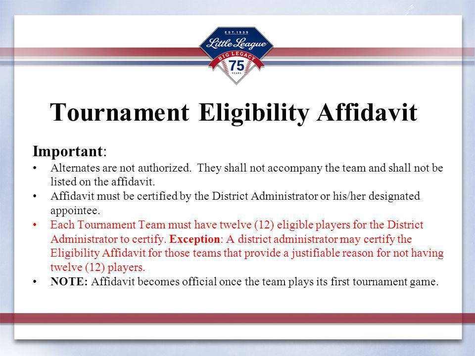 Tournament Eligibility Affidavit Important: Alternates are not authorized.