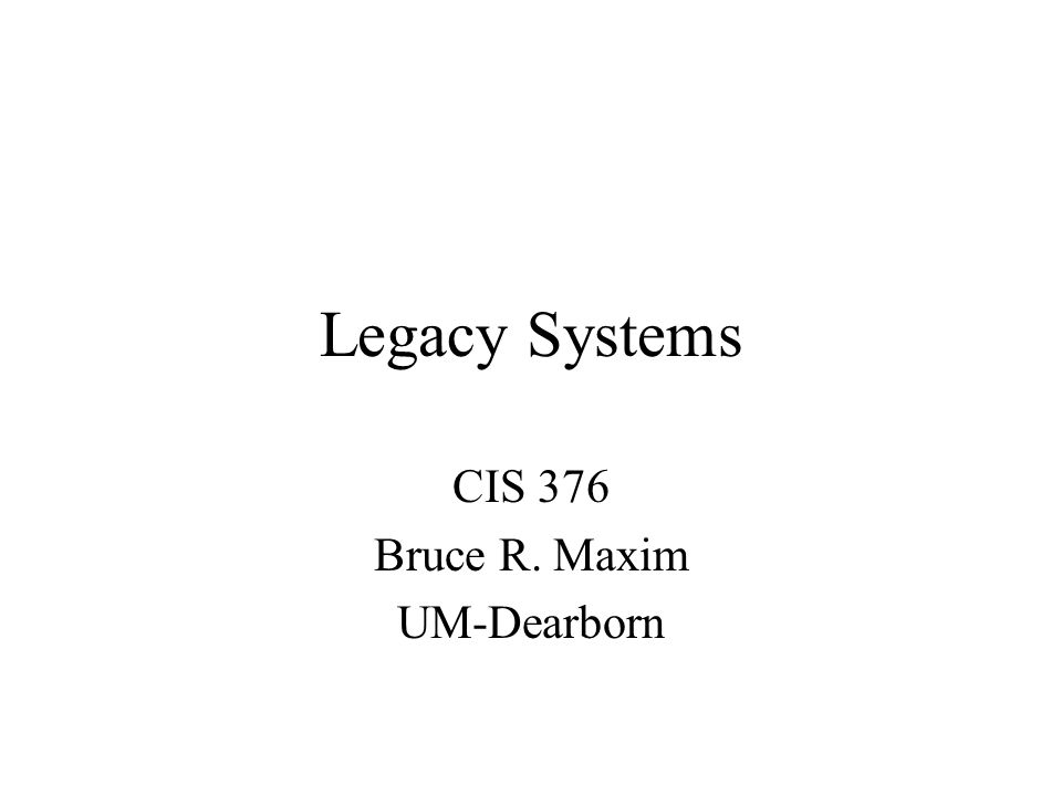 What are legacy systems.