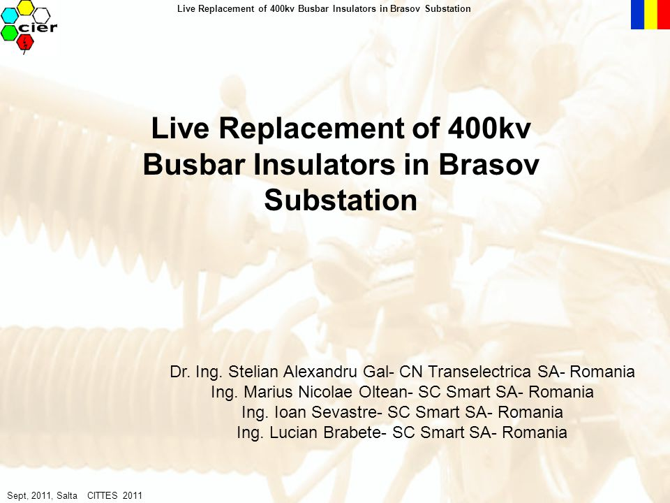 May, 2011 Live Replacement of 400kv Busbar Insulators in Brasov Substation General wiew The replacement of 400kV insulator strings was the first investement project realized in LW technology in a substation in Romania.