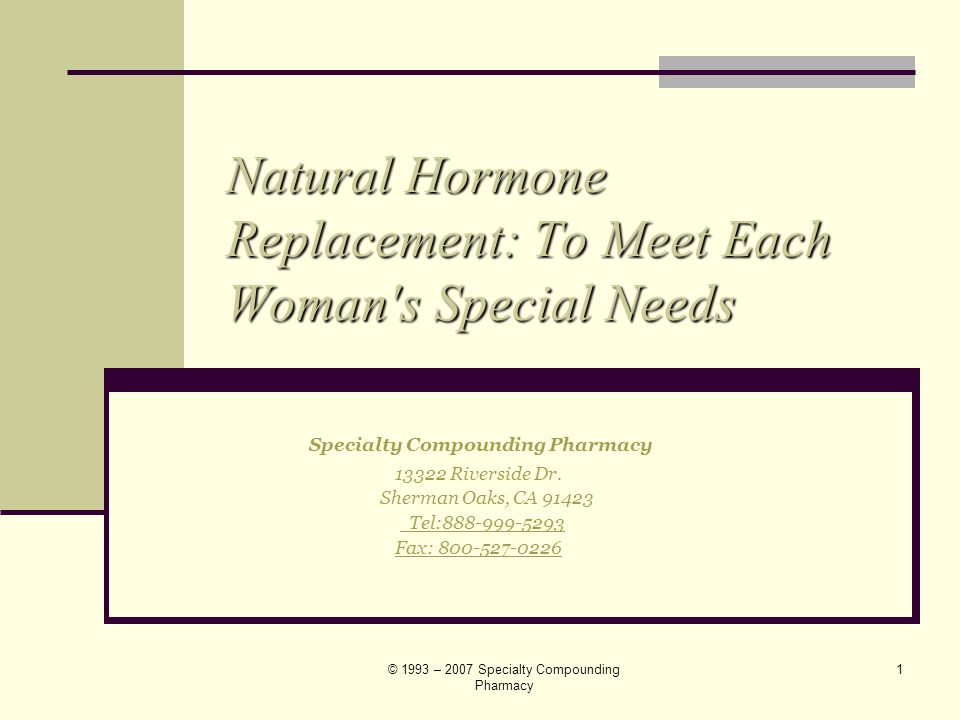 © 1993 – 2007 Specialty Compounding Pharmacy 11 Delivery Systems of Natural Estrogen Oral- immediate or sustained release capsules.