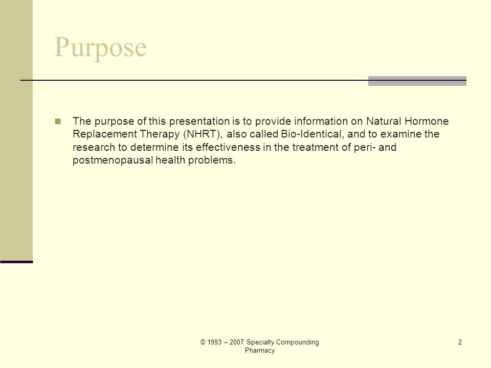 © 1993 – 2007 Specialty Compounding Pharmacy 12 PROGESTERONES: Not all are alike.