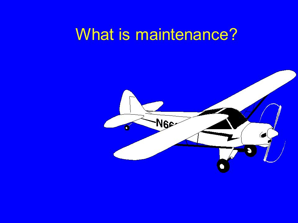 9 Downloaded from www.avhf.com FAR Part 1 Definition of...... Preventive Maintenance: simple or minor preservation operations and the replacement of s