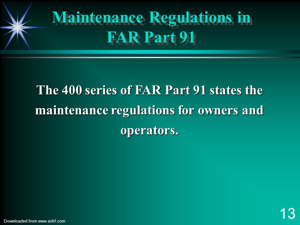 12 Downloaded from www.avhf.com FAR Part 91, Subpart E General Operating General Operating and and Flight Rules Flight Rules TOOLS