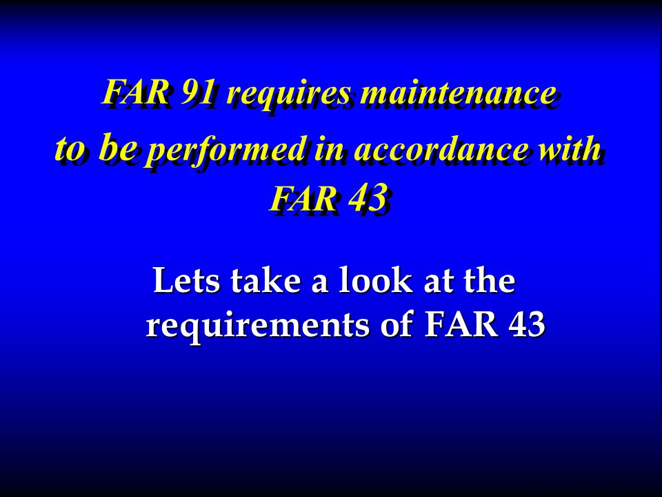 21 Downloaded from www.avhf.com Part 91 continued the maintenance record entry required by FAR 43.9 has been made. the maintenance record entry requir