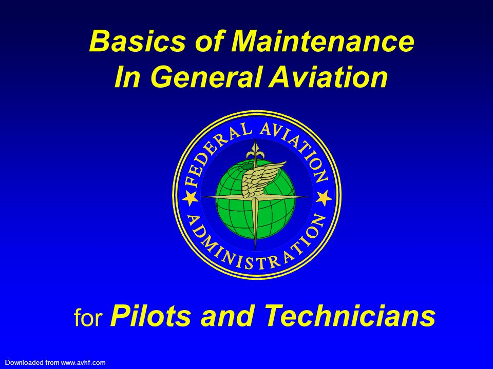 Basics of Maintenance In General Aviation for Pilots and Technicians Downloaded from www.avhf.com