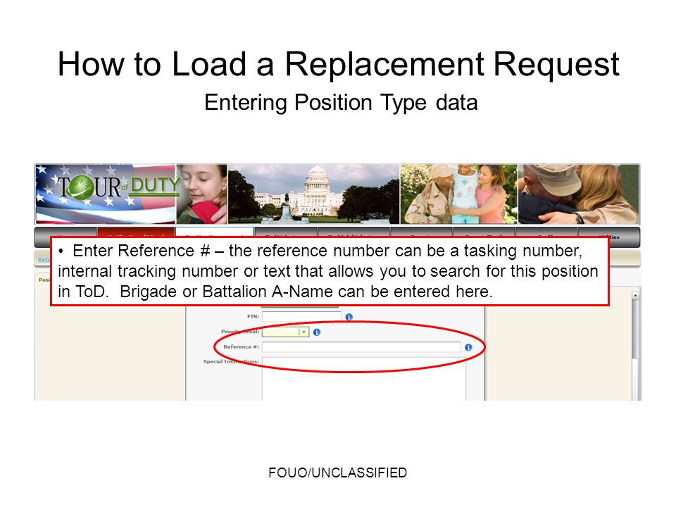 Enter Reference # – the reference number can be a tasking number, internal tracking number or text that allows you to search for this position in ToD.