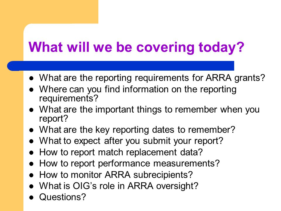 What will we be covering today. What are the reporting requirements for ARRA grants.