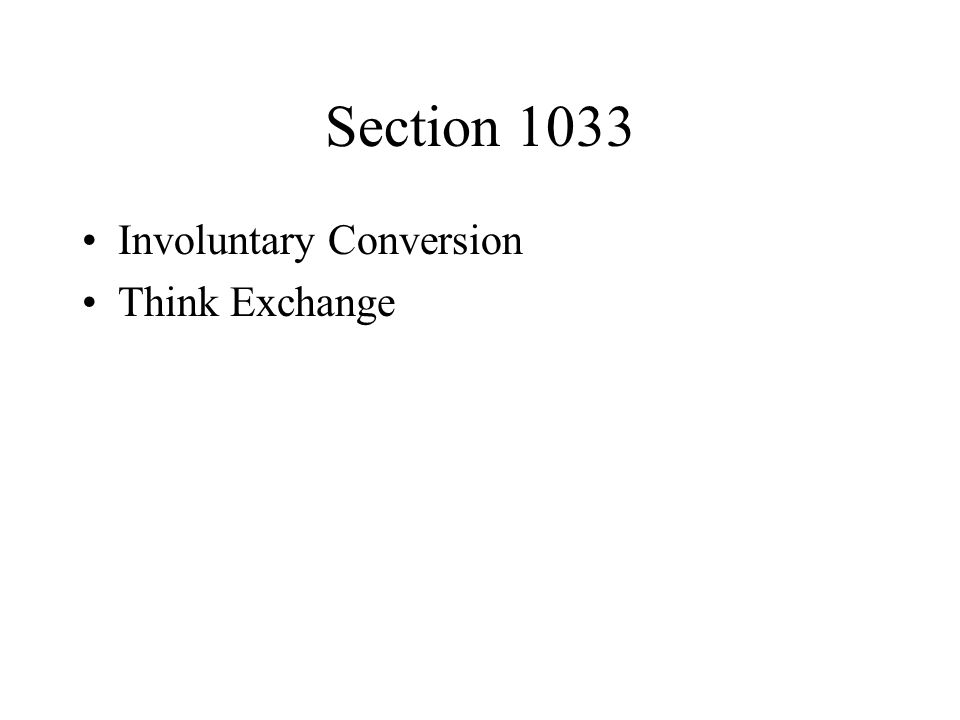 Section 1033 Involuntary Conversion Think Exchange