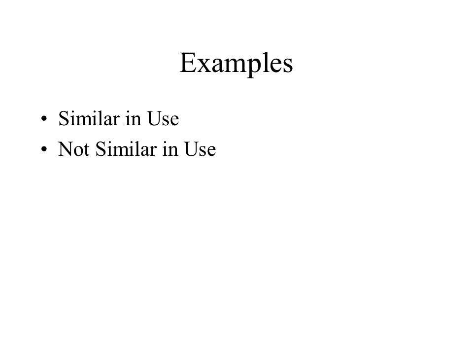 Examples Similar in Use Not Similar in Use