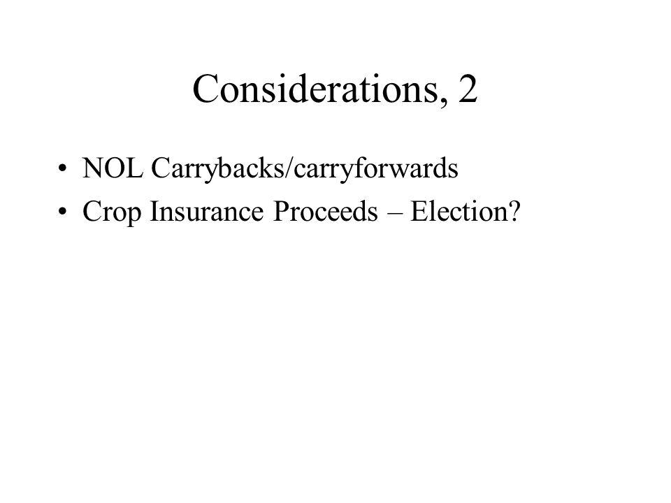 Considerations, 2 NOL Carrybacks/carryforwards Crop Insurance Proceeds – Election