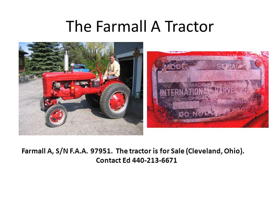 The Farmall A Tractor Farmall A, S/N F.A.A. 97951.