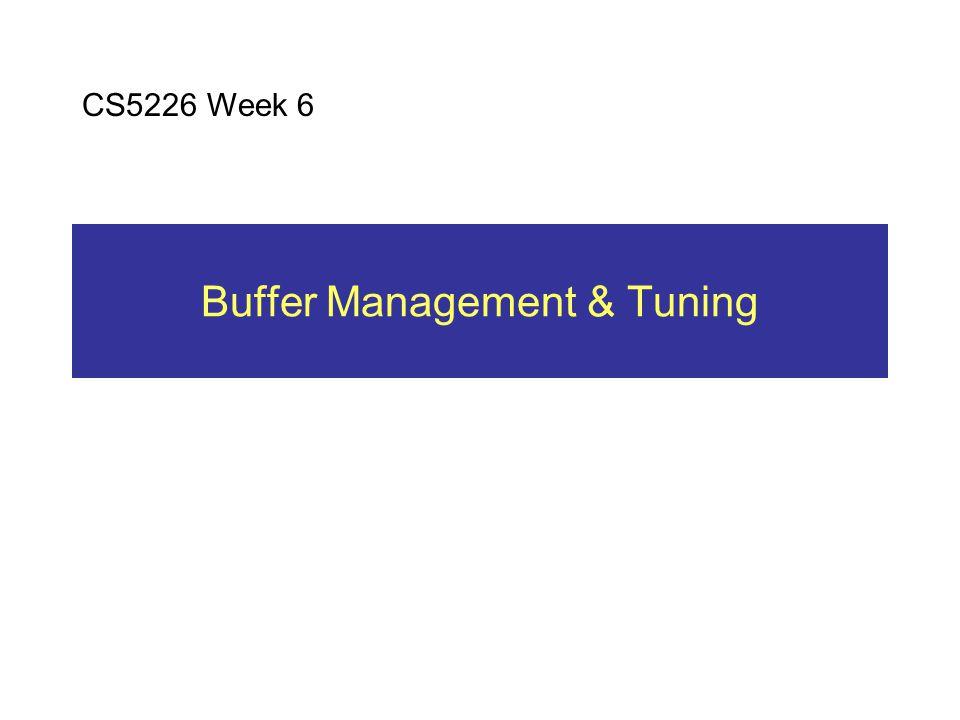 Outline Buffer management concepts & algorithms Buffer tuning