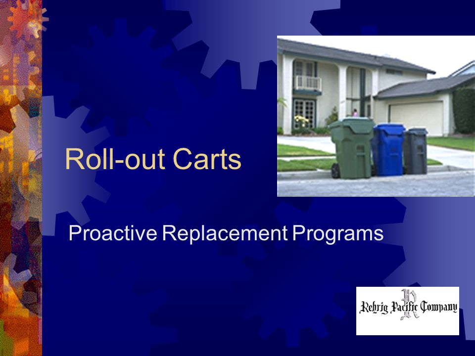 Roll-out Carts Proactive Replacement Programs