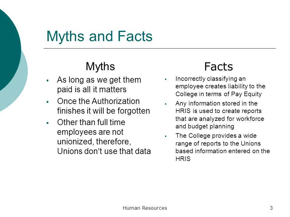 Myths and Facts Myths As long as we get them paid is all it matters Once the Authorization finishes it will be forgotten Other than full time employee