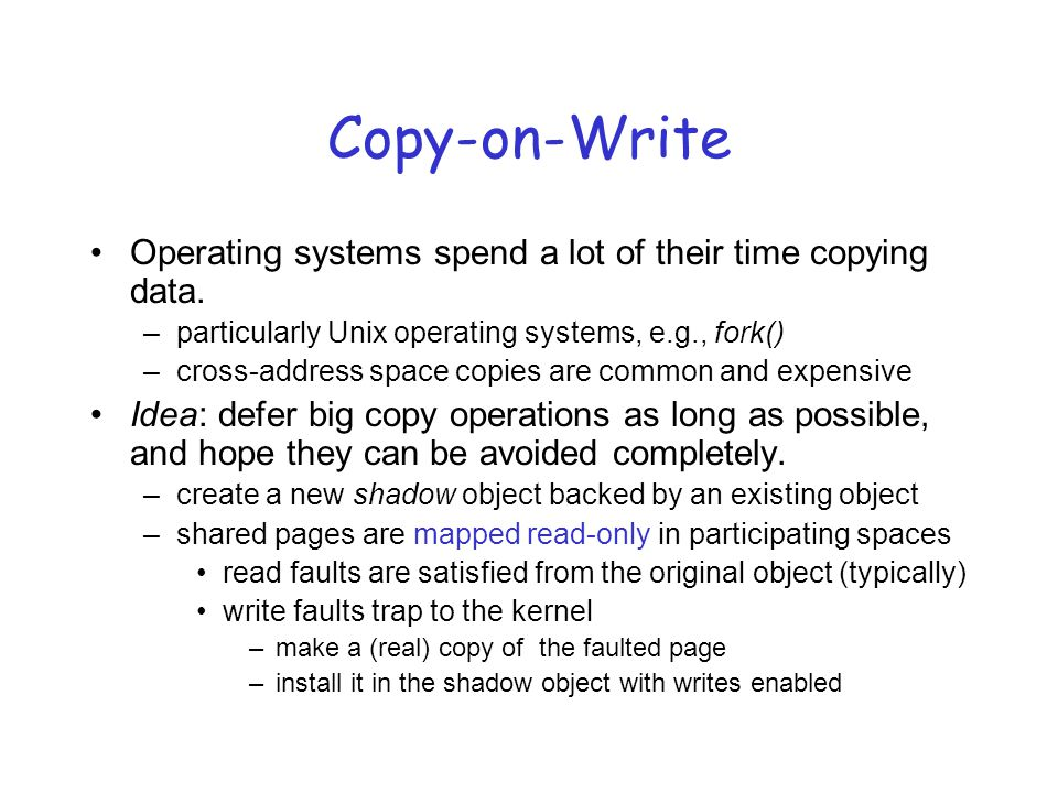 Copy-on-Write Operating systems spend a lot of their time copying data.