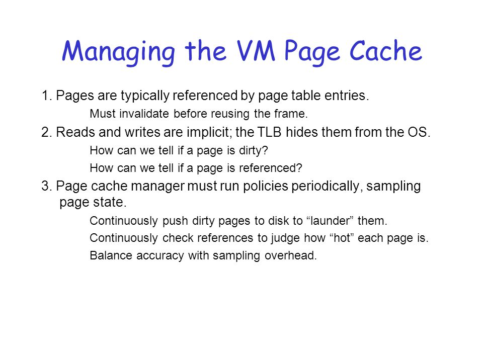Managing the VM Page Cache 1. Pages are typically referenced by page table entries.
