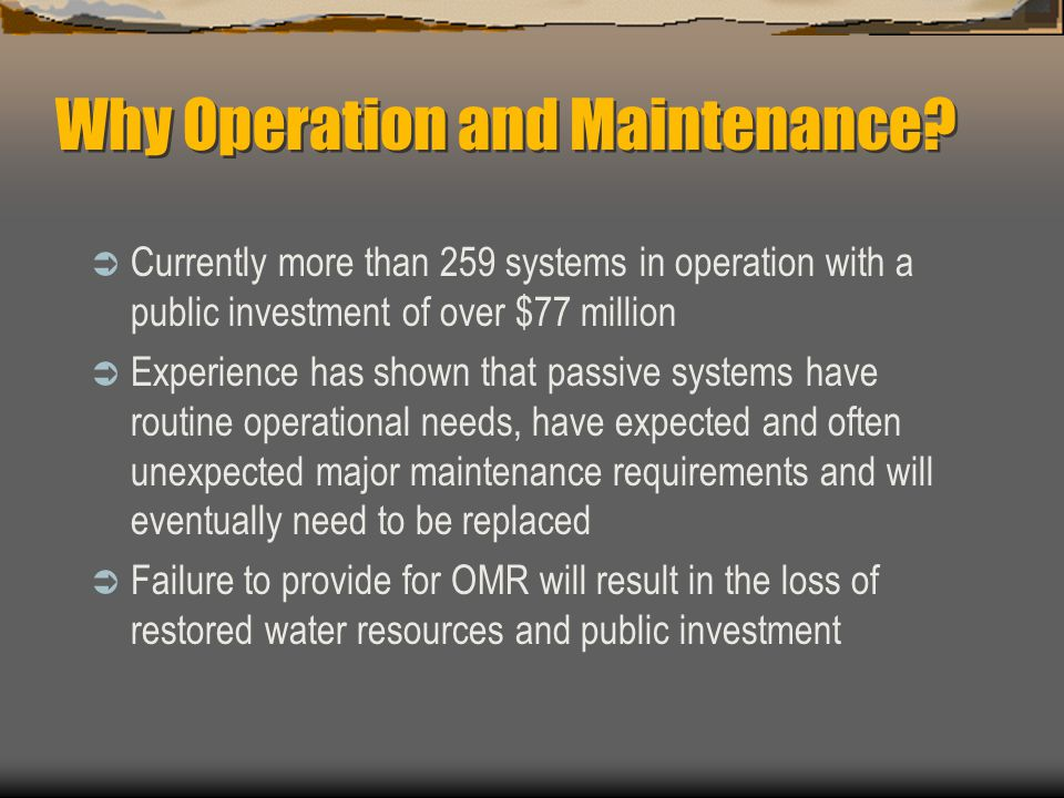 Why Operation and Maintenance.