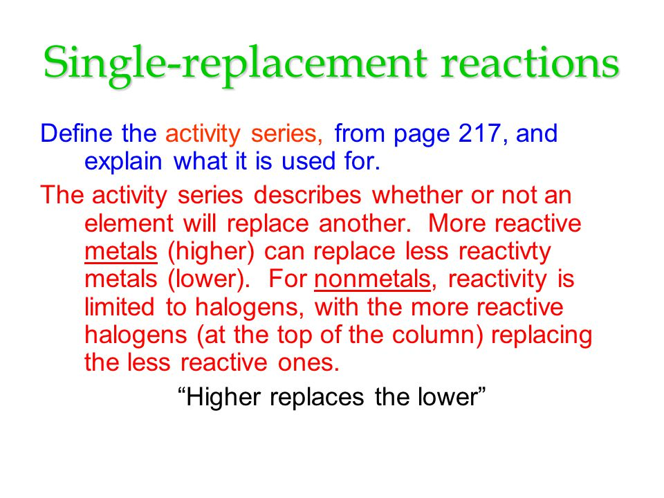 Single-replacement reactions Define the activity series, from page 217, and explain what it is used for.