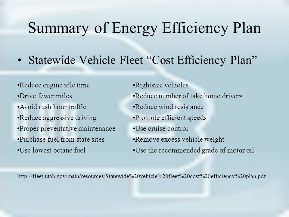Summary of Energy Efficiency Plan The Due Dates –Agency goals due by –Final report due to the governor and legislative fiscal analyst on November 1 October 1