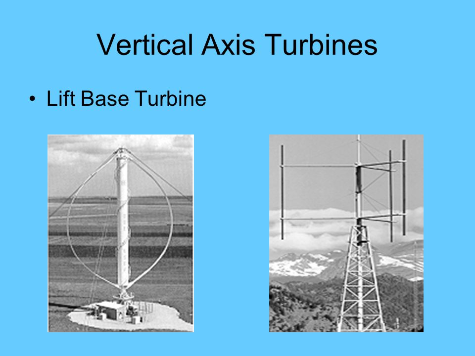 Vertical Axis Turbines Lift Base Turbine