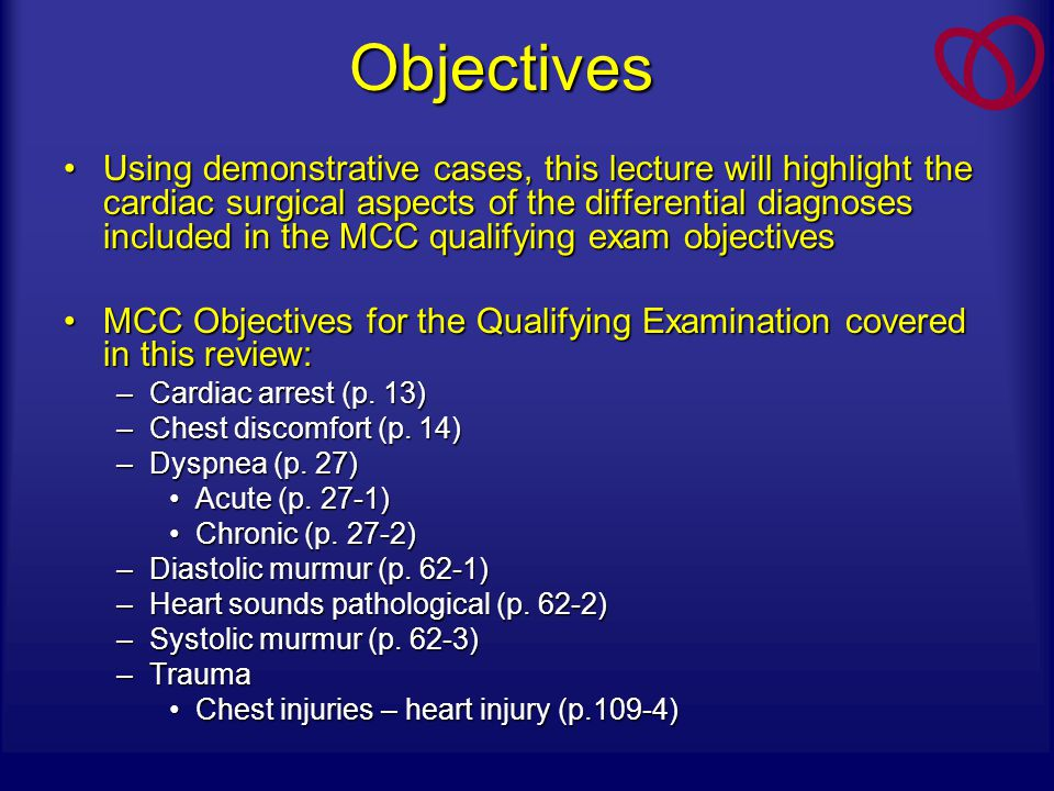 Case 1 A 48 year-old man is awakened early in the morning by sharp anterior chest pain that radiates to his back.