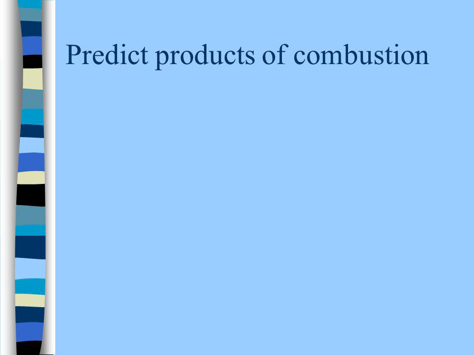 Predict products of combustion