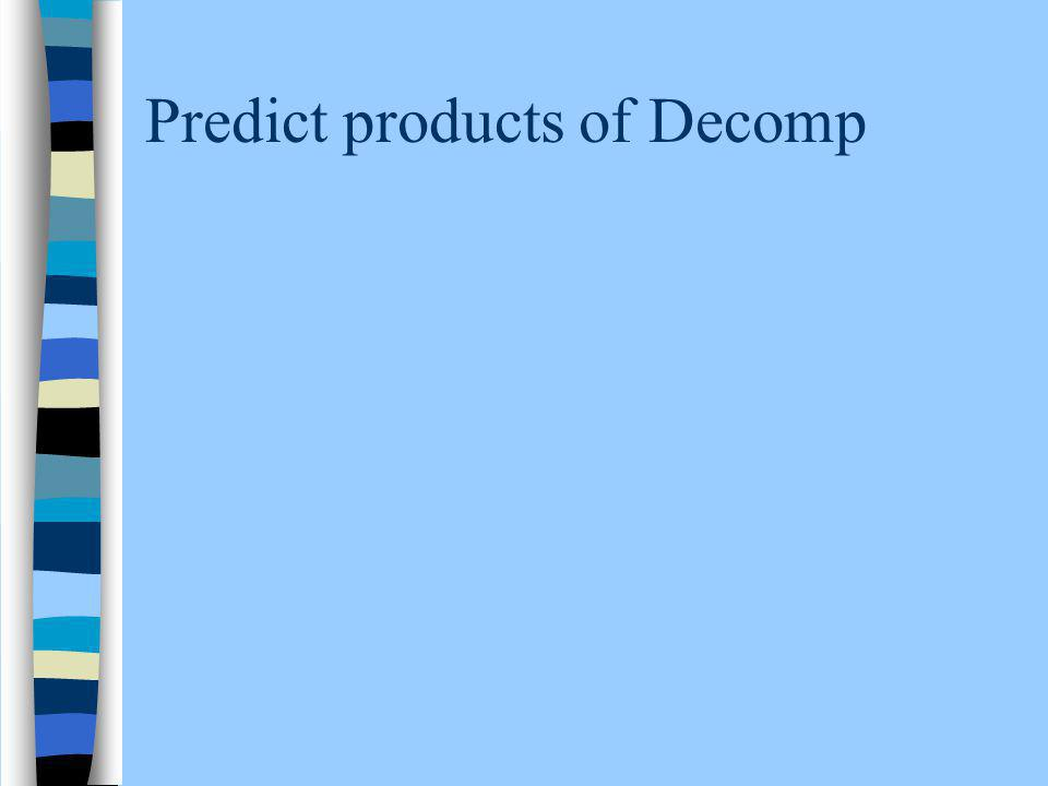 Predict products of Decomp