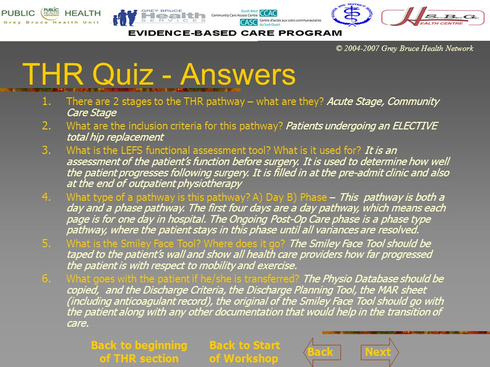 © 2004-2007 Grey Bruce Health Network THR Quiz - Answers 1.