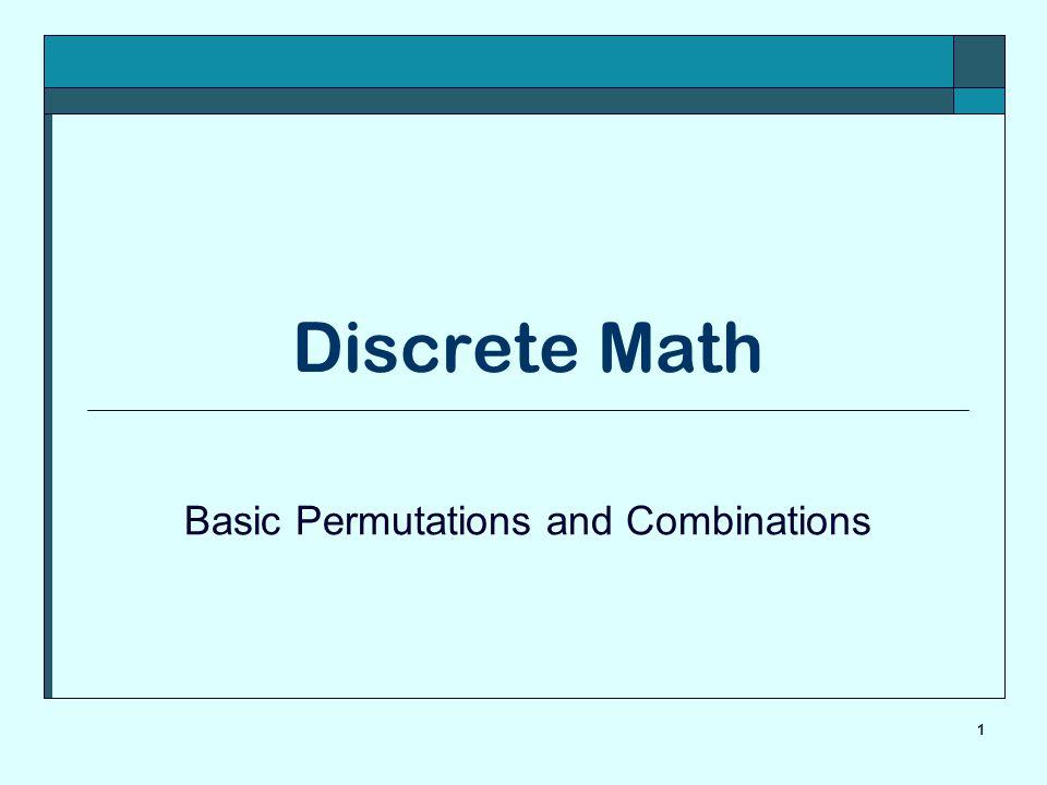 1 Discrete Math Basic Permutations and Combinations