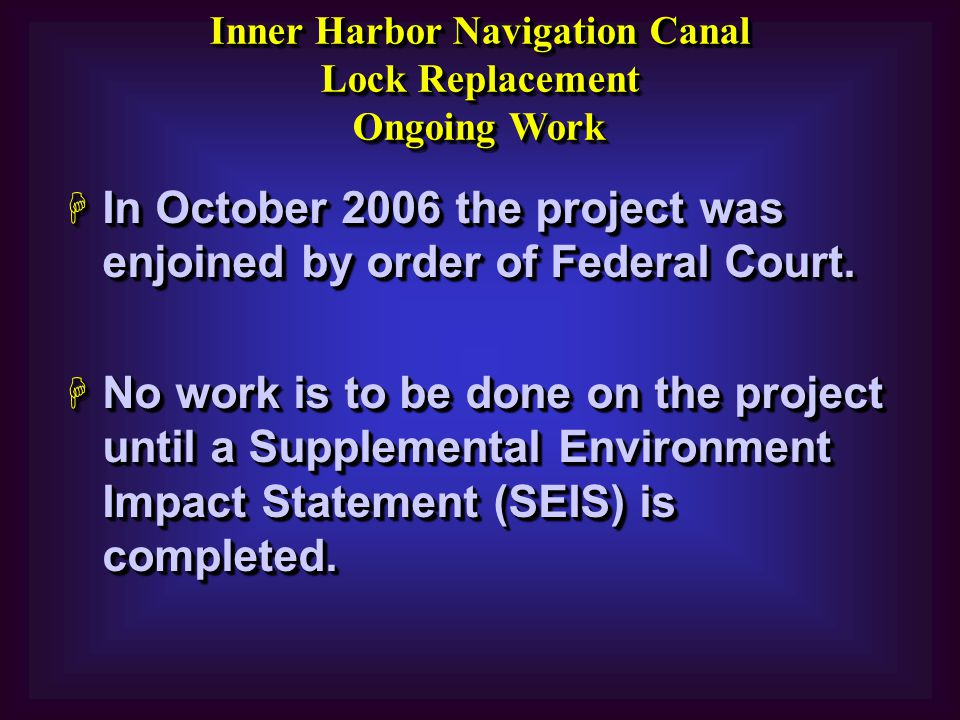 H In October 2006 the project was enjoined by order of Federal Court.