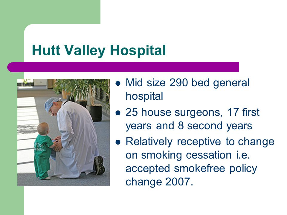 Possible influential changes on a time-line Pilot study 2006/7 suggests clinical approach & change smokefree policy Introduction of EBI training 2007 Introduction of house surgeon training 2007 HDC 2007 report recommends reviewing S/F policy