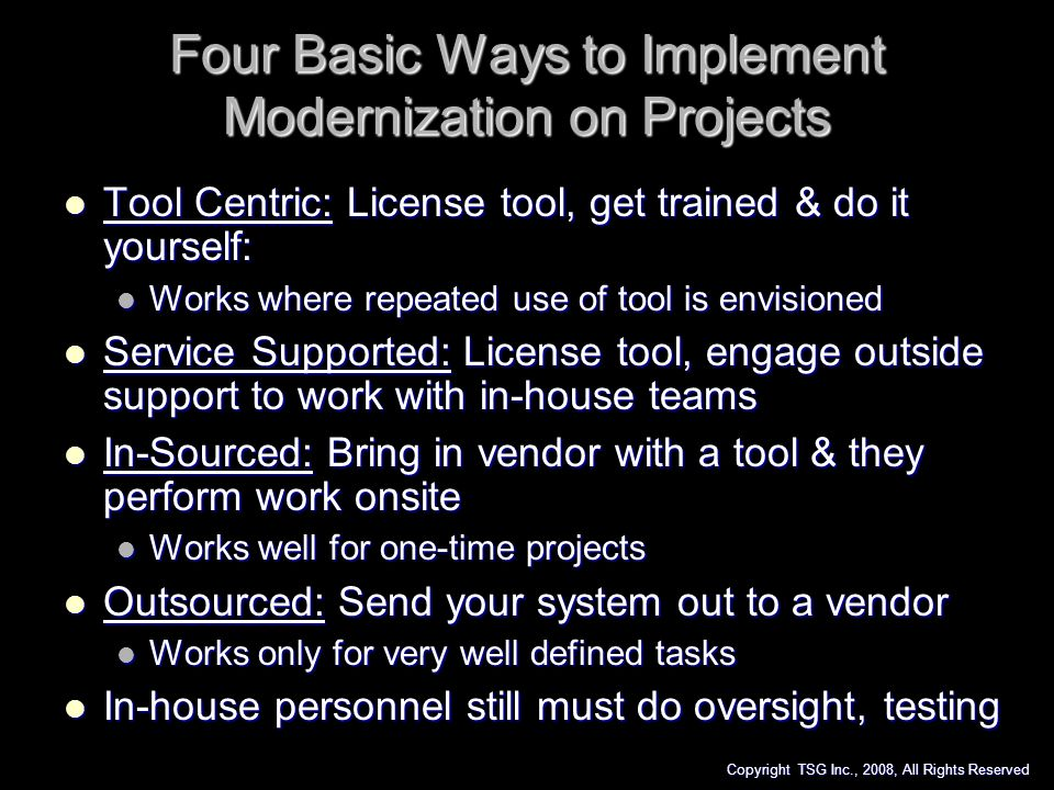 Four Basic Ways to Implement Modernization on Projects Tool Centric: License tool, get trained & do it yourself: Tool Centric: License tool, get train
